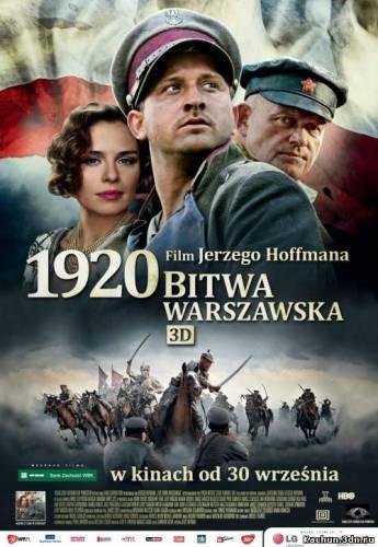 Варшавская битва. 1920 год (2011) - Смотреть Фильм в HD-720p Онлайн