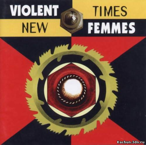 Скачать Violent Femmes - New Times (1994) Бесплатно