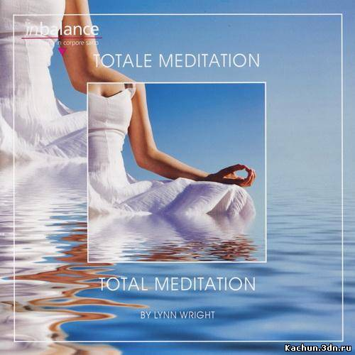 Скачать Lynn Wright - Total Meditation (2011) Бесплатно